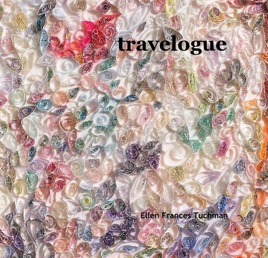 View travelogue by Ellen Frances Tuchman