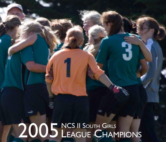 View 2005 NCL II South Girls League Championship by Haiku Media Arts
