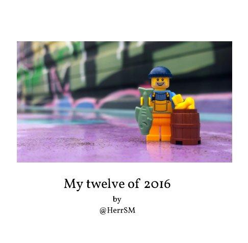 View My twelve of 2016 by Stefan Matthies