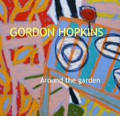 GORDON HOPKINS Around the garden - livre photo