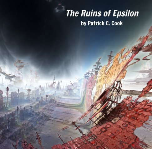 View The Ruins of Epsilon by Patrick C. Cook