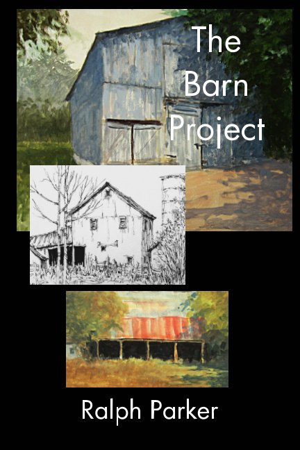 View The Barn Project by Ralph Parker