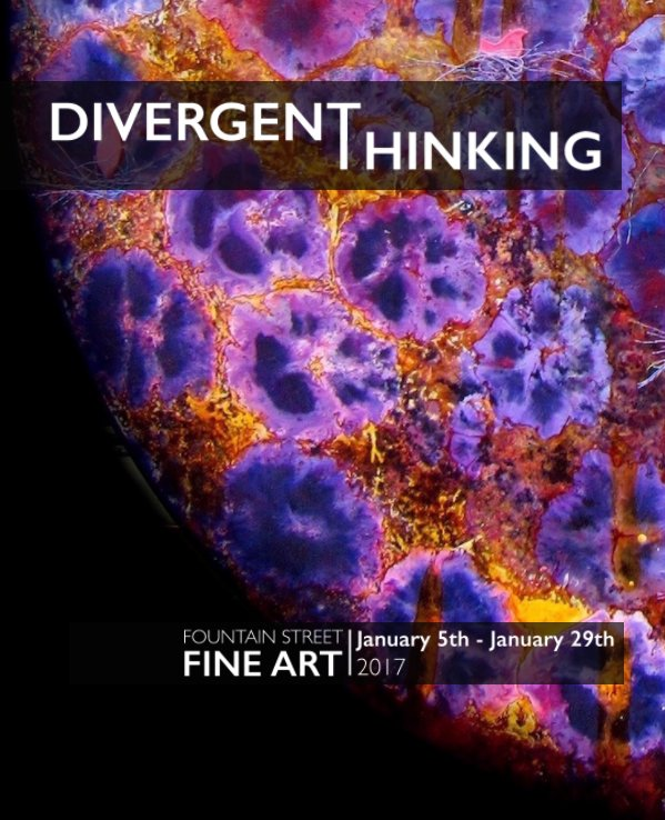 View Divergent Thinking by Fountain Street Gallery