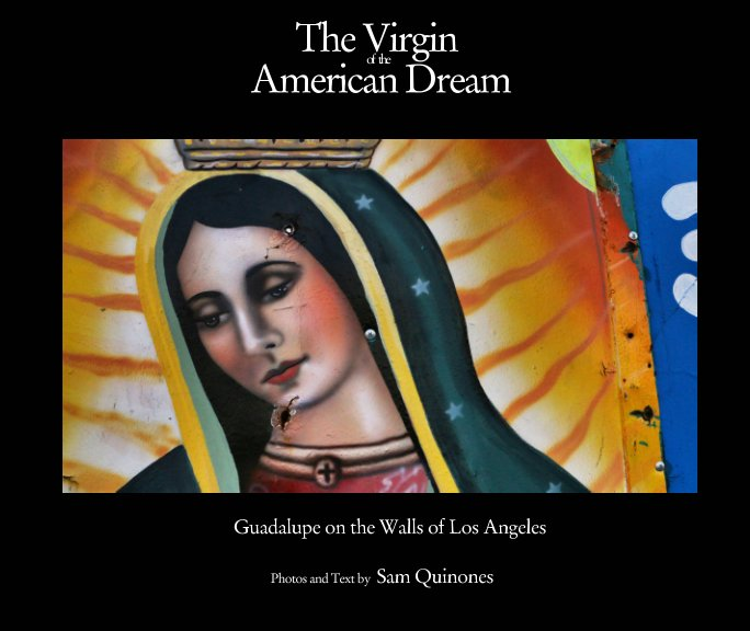 View The Virgin of the American Dream by Sam Quinones