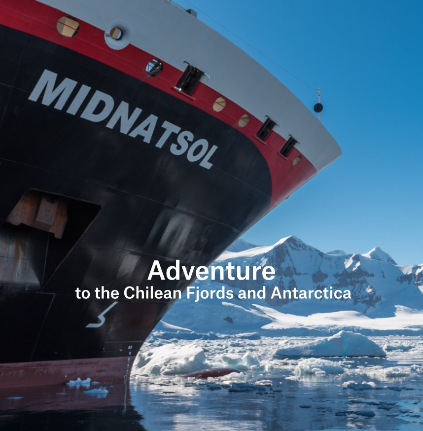 Bekijk MIDNATSOL_24 NOV-07 DEC 2016_ Adventure the Chilean Fjords and Antarctica op Karsten BidstrupAndreas Kalvig