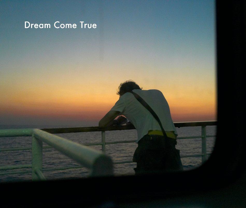 View Dream Come True by Douglas O'Connor