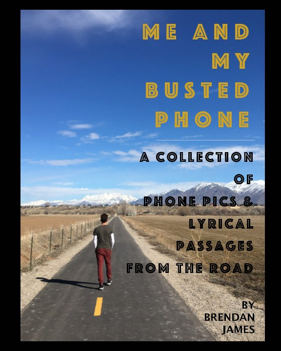 View ME AND MY BUSTED PHONE - A Collection Of Phone Pics and Lyrical Passages From The Road by Brendan James