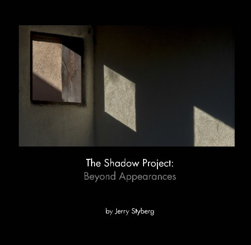 View The Shadow Project by Jerry Styberg