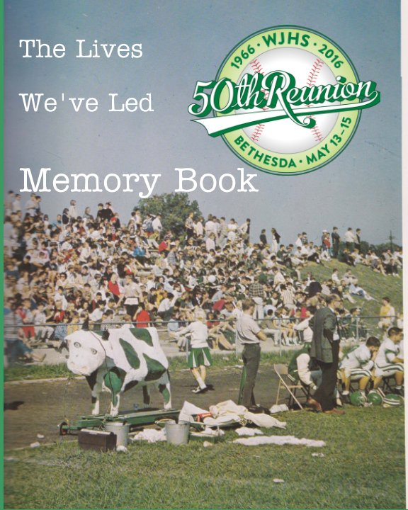 View The Lives We've Led, paperback edition by Walter Johnson High School Class of 1966