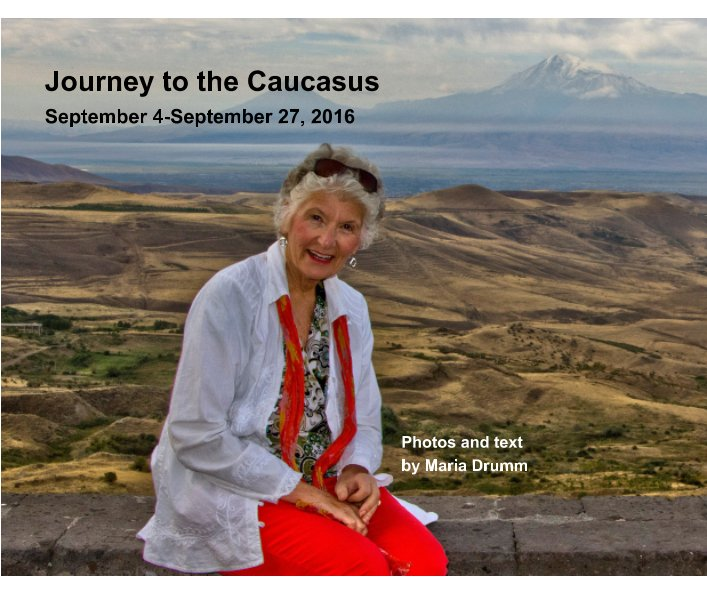 View Journey to the Caucasus by Maria Drumm