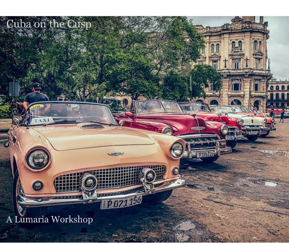 View Cuba on The Cusp by Lumaria