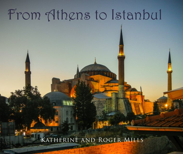 View From Athens to Istanbul by Katherine and Roger Mills