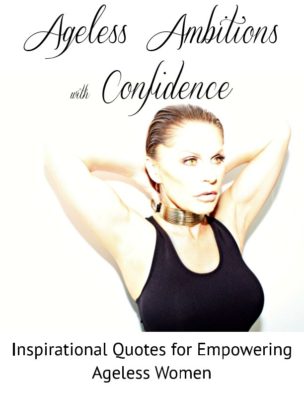 View Ageless Ambitions with Confidence by Christy Curtis Buss