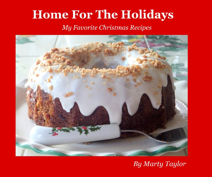 View Home For The Holidays by Marty Taylor