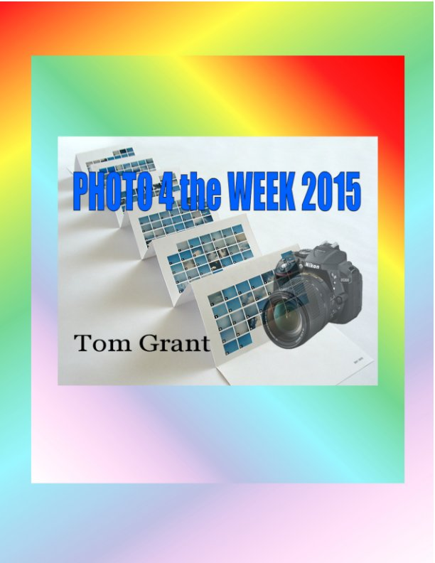 View Photo 4 the Week 2015 by Tom Grant