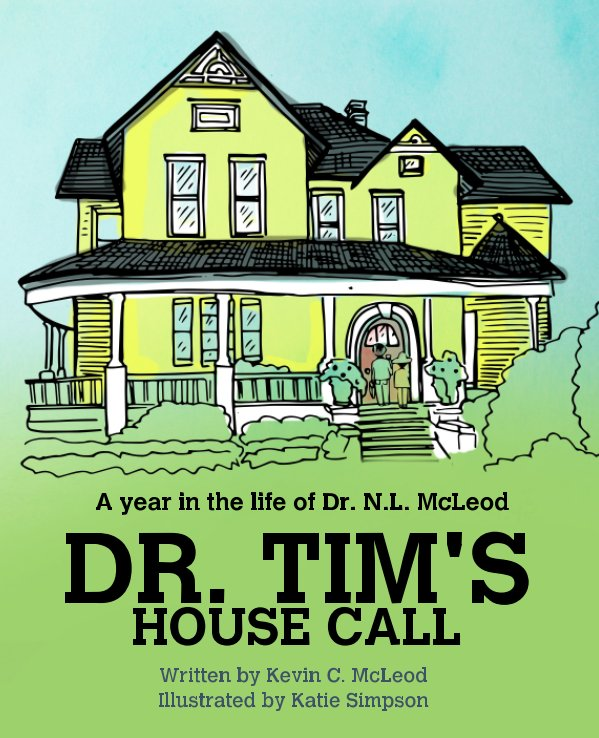 View Dr. Tim's House Call by Kevin C. McLeod, Katie Simpson