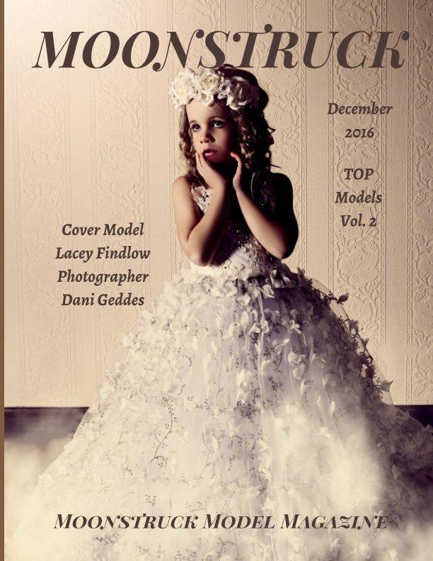 View Moonstruck Vol. 2 December 2016 Moonstruck Model Magazine by Elizabeth A. Bonnette