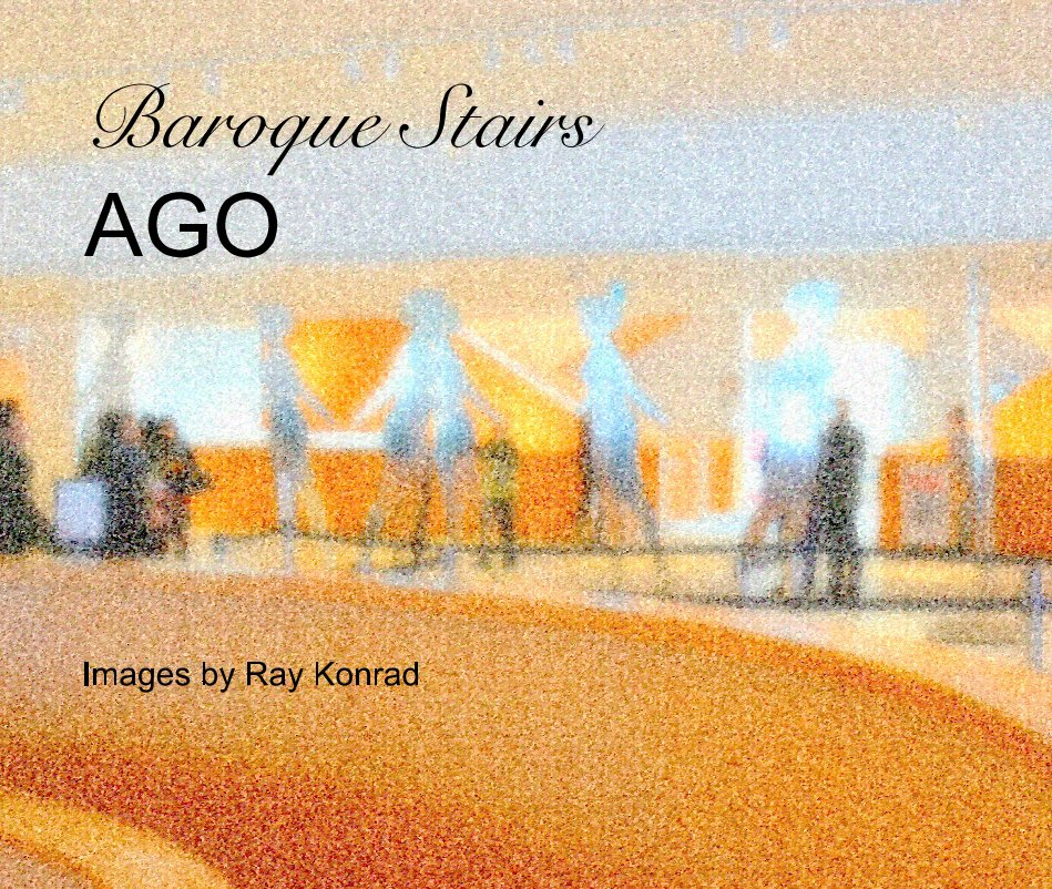 View Baroque Stairs AGO by Ray Konrad