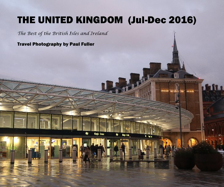 View THE UNITED KINGDOM (Jul-Dec 2016) by Travel Photography by Paul Fuller