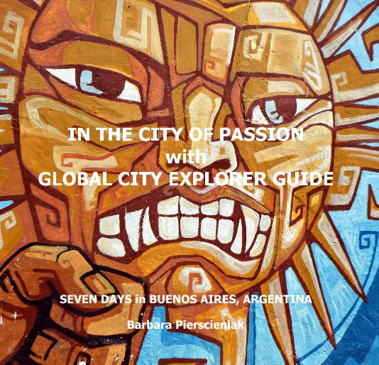 View IN THE CITY OF PASSION with GLOBAL CITY EXPLORER GUIDE by Barbara Pierscieniak