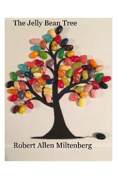 View The Jelly Bean Tree by Robert Allen Miltenberg