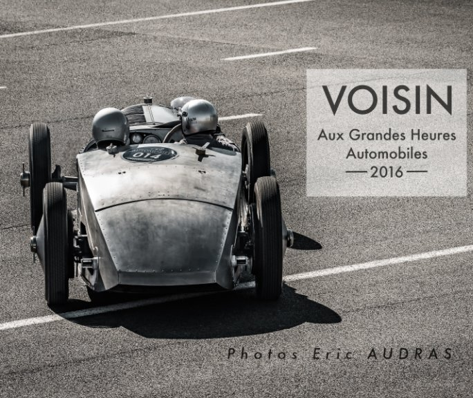 Visualizza Voisin Aux Grandes Heures Automobiles  2016 di Eric Audras