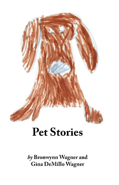 View Pet Stories by Gina DeMillo Wagner, Bronwynn Wagner