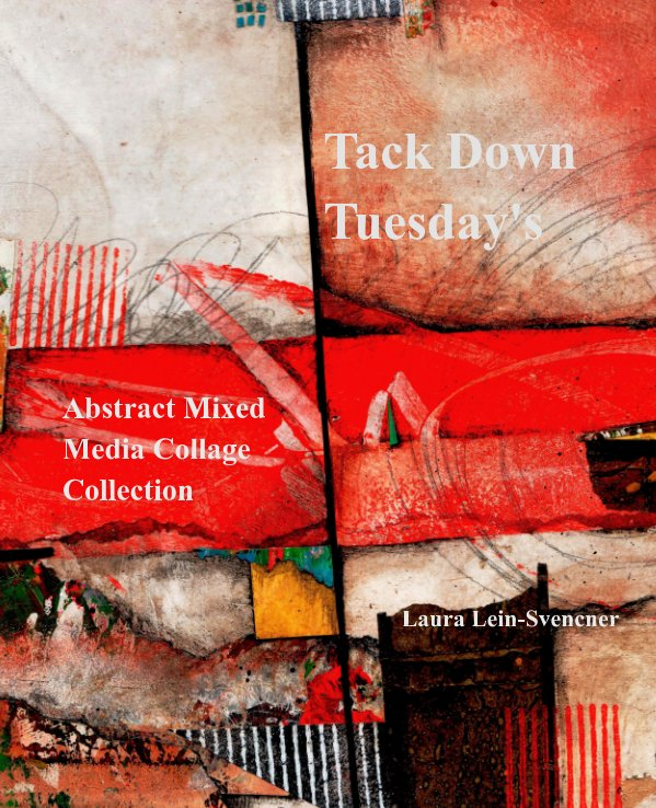 View Tack Down Tuesday's by Laura Lein-Svencner