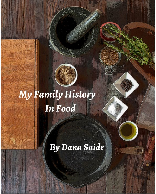View My Family History in Food by Dana Saide