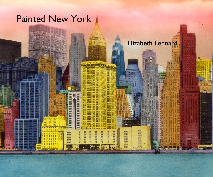 View Painted New York by Elizabeth Lennard