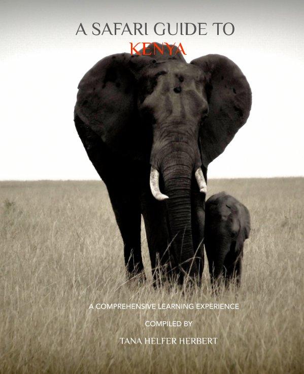 View A Safari Guide to Kenya by Tana Helfer Herbert
