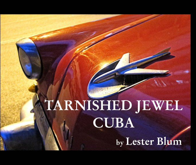 View Tarnished Jewel Cuba by Lester Blum