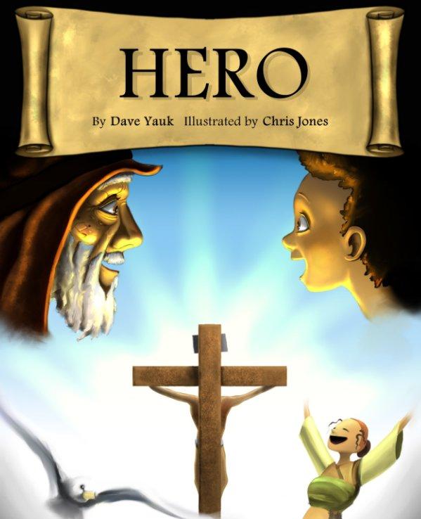 View HERO by Dave Yauk, Chris Jones