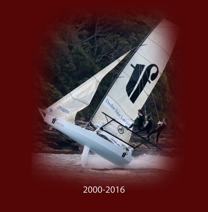 View 18 Foot Skiff Racing 2000-2016 by Frank Quealey