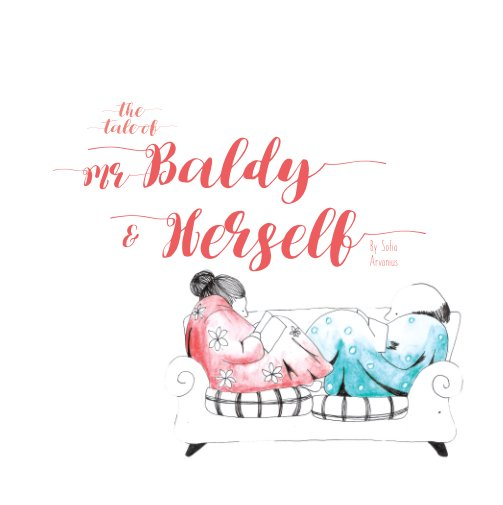 Ver Mr Baldy and Herself por Sofia Arvanius