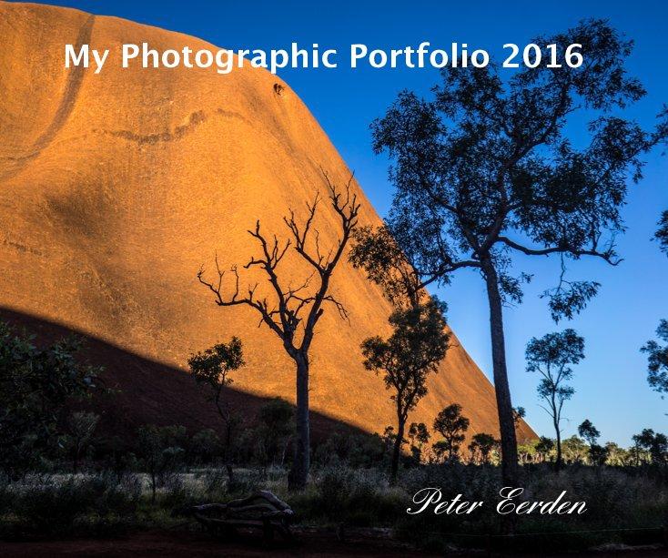 View My Photographic Portfolio 2016 by Peter Eerden
