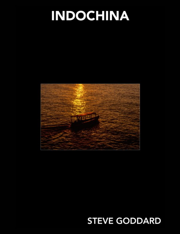 View GODDARD GALLERY - INDOCHINA MAGAZINE by STEVE GODDARD