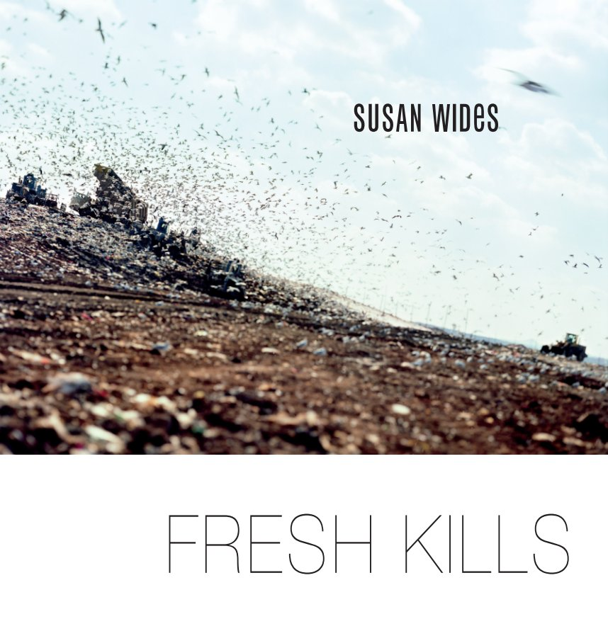 View Freshkills by Susan Wides