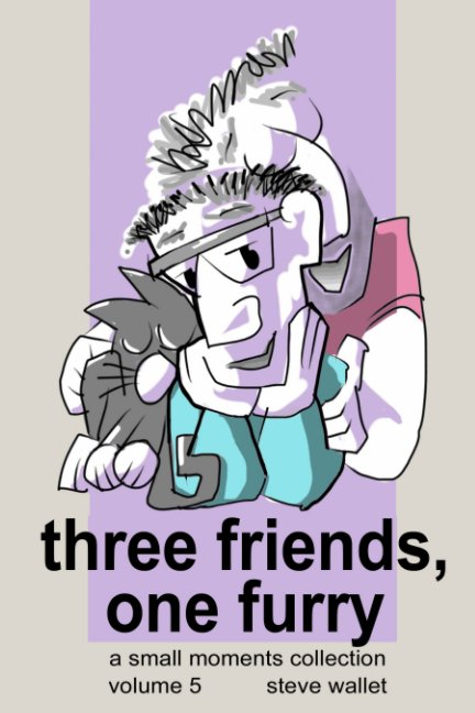 View Three Friends, One Furry by Steve Wallet