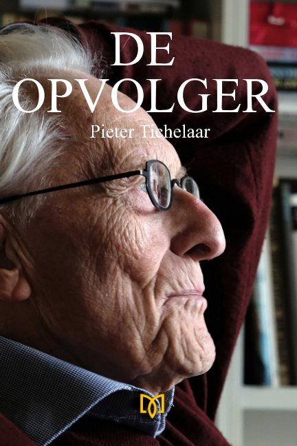 View De opvolger by Mijnbiografieboek