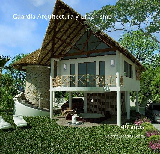 View Guardia Arquitectura y Urbanismo by Editorial Festina Lente