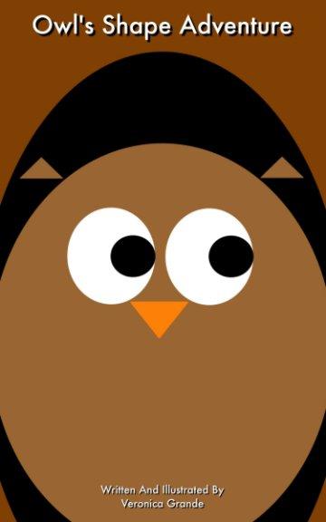 View Owl's Shape Adventure by Veronica Grande