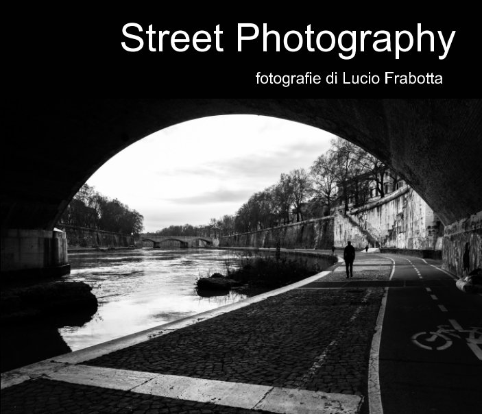 View Street Photography by Lucio Frabotta