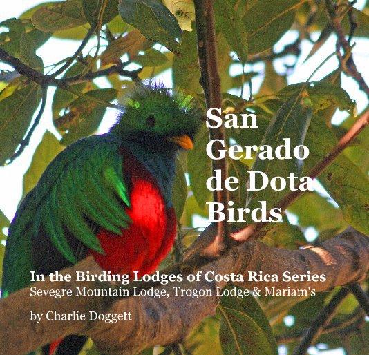 View San Gerado de Dota Birds by Charlie Doggett