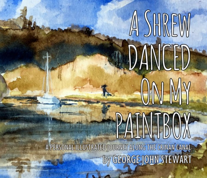 View A SHREW DANCED ON MY PAINTBOX by George John Stewart