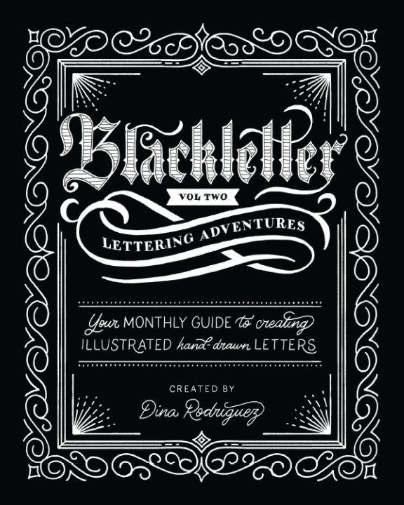 View Vol 2 Blackletter Lettering Adventures by Dina Rodriguez