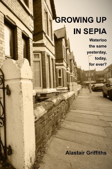 View Growing Up In Sepia by Alastair Griffiths
