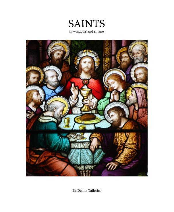 View Saints in windows and rhyme by Delma Tallerico