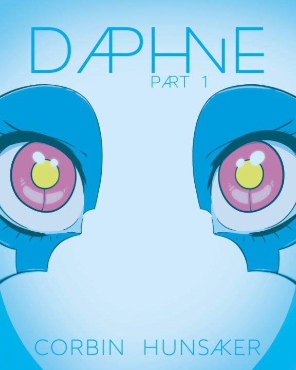 View Daphne Part 1 by Corbin Hunsaker
