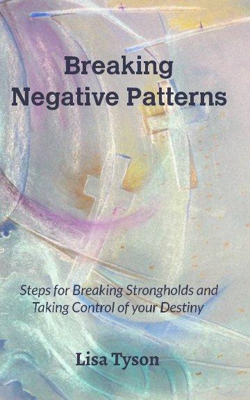 View Breaking Negative Patterns by Lisa Tyson